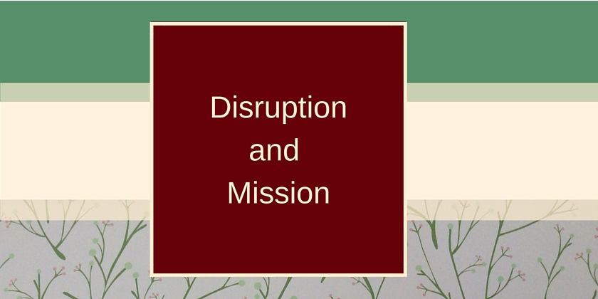 Disruption and Mission