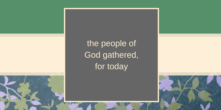 the-people-of-god-gathered-today